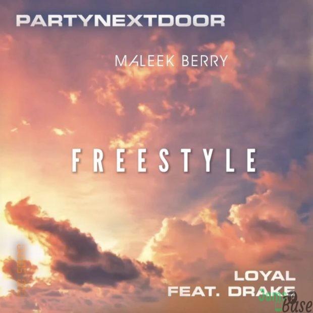 Maleek Berry Ft. PARTYNEXTDOOR & Drake – Loyal (Freestyle)