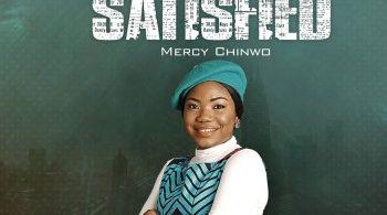 DOWNLOAD: Mercy Chinwo Satisfied Album