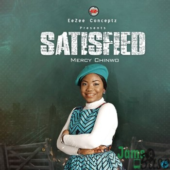 DOWNLOAD: Mercy Chinwo Satisfied Album
