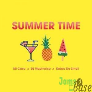 Mi Casa – Summer Time Ft. DJ Maphorisa & Kabza De Small