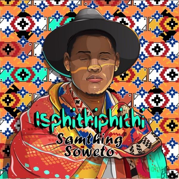 Samthing Soweto Akulaleki