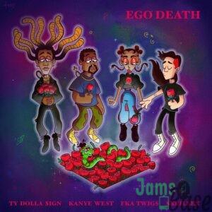 Ty Dolla Sign – Ego Death (feat. Kanye West, FKA twigs & Skrillex)