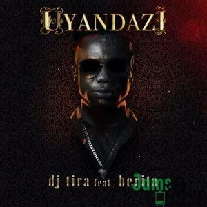 DJ Tira – Uyandazi Ft. Berita