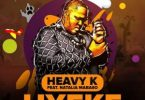 Heavy K – Uyeke ft. Natalia Mabaso