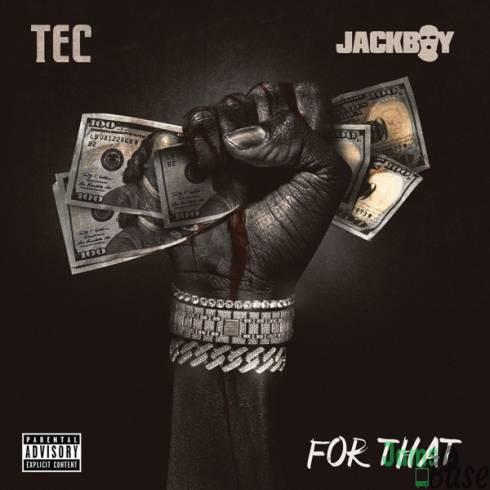 Jackboy Ft. TEC – For That