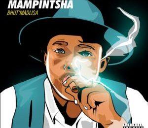 Mampintsha – Kwaze Kahlaleka ft. Bhar & DJ Thukzin