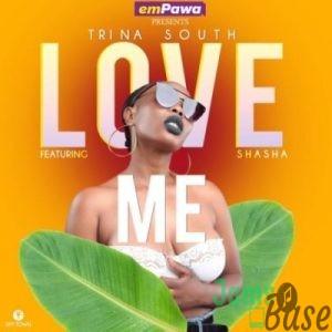 Trina South ft Sha Sha – Love Me