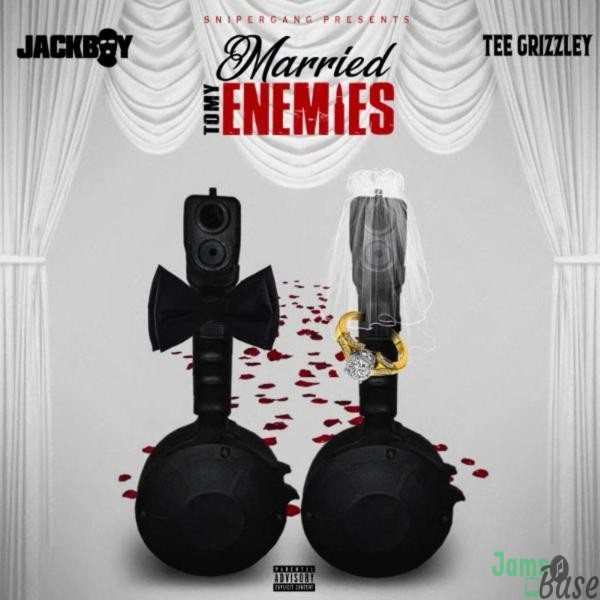 Jackboy & Tee Grizzley Married To My Enemies Mp3 Download