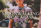 DDG Ft. Blueface – Moonwalking In Calabasas (Remix)