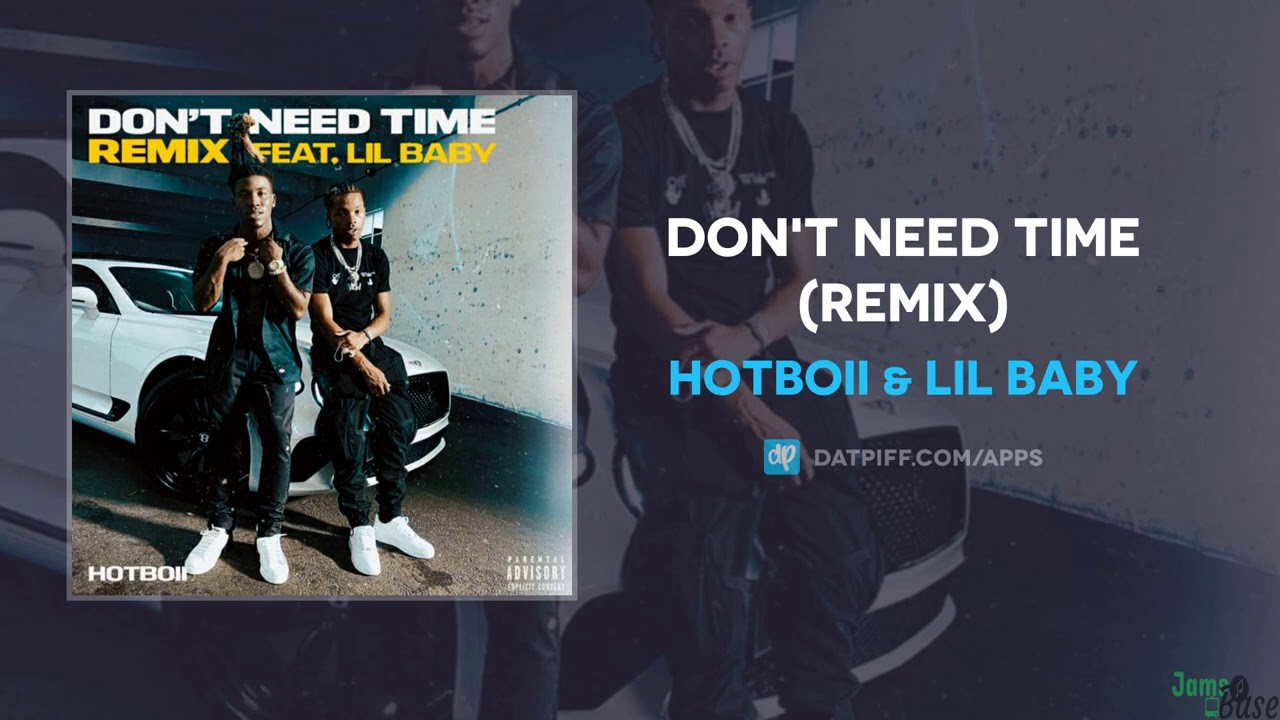 3.16 MB] Hotboii Ft. Lil Baby – Don't Need Time (Remix) Download Mp3