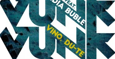 VUNK Ft. Lidia Buble – Vino, du-te