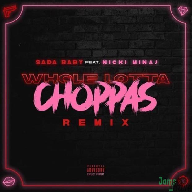 Sada Baby Ft. Nicki Minaj – Whole Lotta Choppas (Remix)