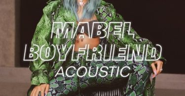 Mabel Boyfriend (Acoustic) Mp3 Download