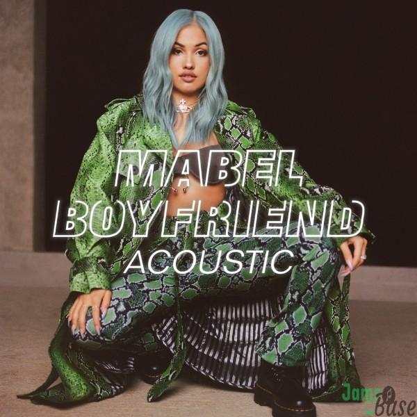 Mabel Boyfriend (Acoustic) Mp3 Download