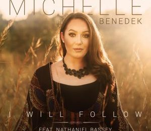 I Will Follow by Michelle Benedek Ft. Nathaniel Bassey Mp3, Lyrics, Video