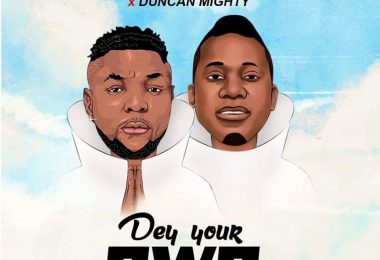 Oritsefemi Ft. Duncan Mighty – Dey Your Own