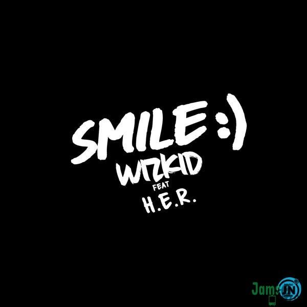 Wizkid - Smile ft. H.E.R