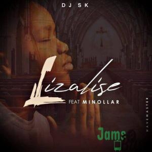 DJ SK – Lizalise ft. Minollar