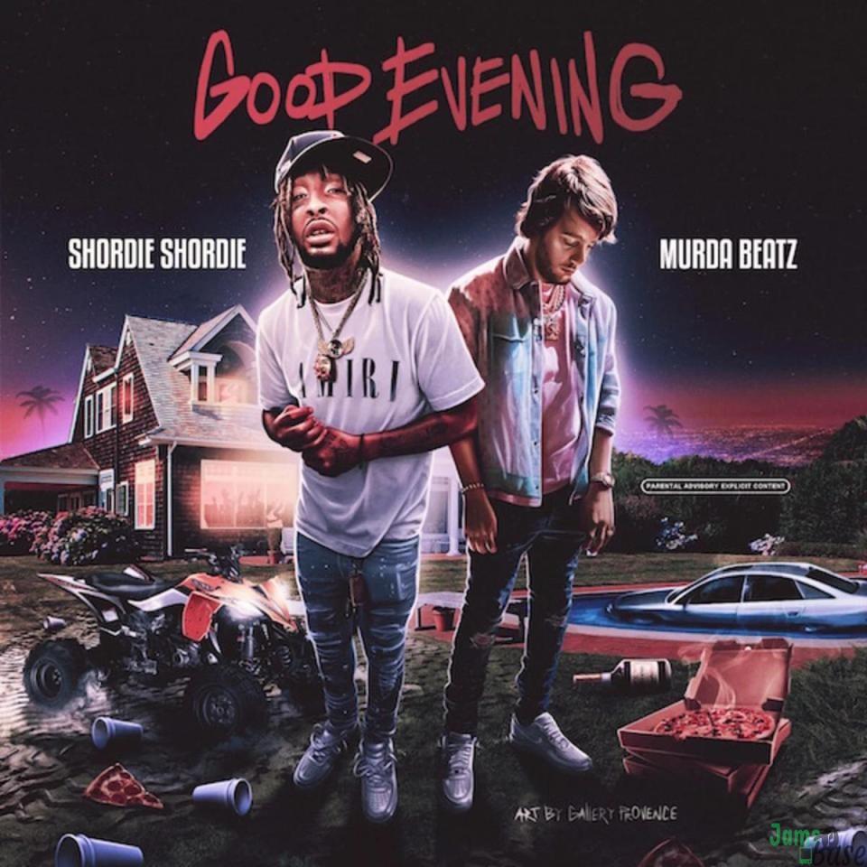 Shordie Shordie & Murda Beatz – Good Evening