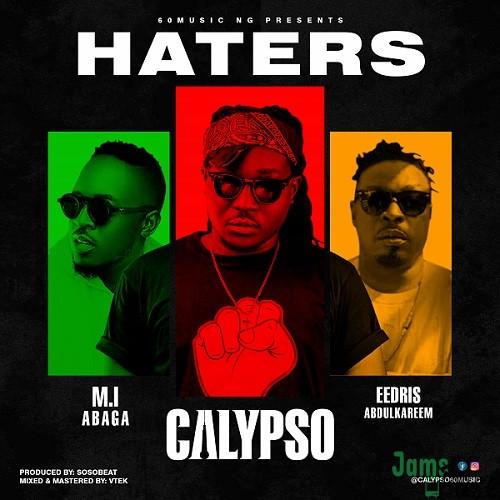 Calypso – Haters ft Eedris Abdulkareem, M.I Abaga