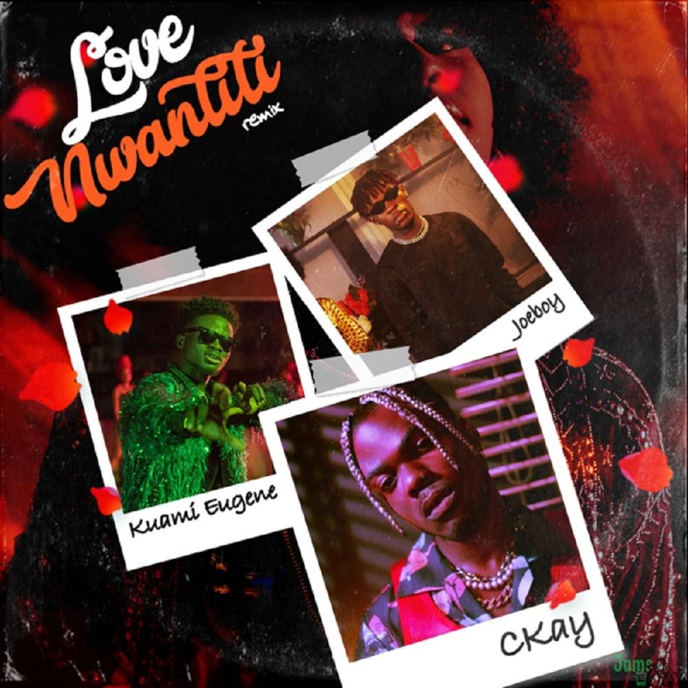 DOWNLOAD MP3: Ckay ft. Joeboy, Kuami Eugene – Love Nwantiti (Remix ...