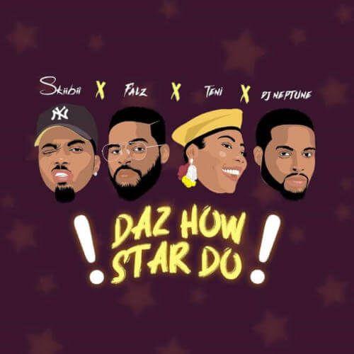 Skiibii – Daz How Star Do ft. Falz x Teni x DJ Neptune