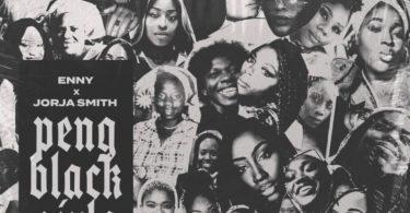 ENNY Ft. Jorja Smith – Peng Black Girls Remix