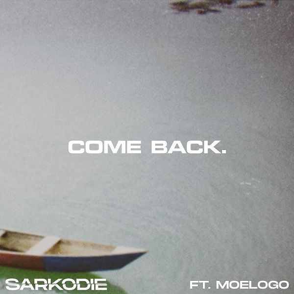 Sarkodie – Come Back ft. Moelogo