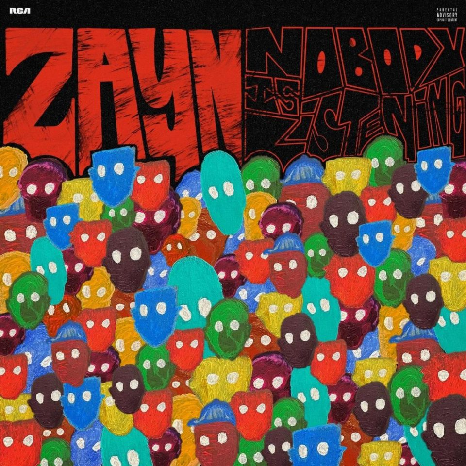 ALBUM: ZAYN – Nobody Is Listening
