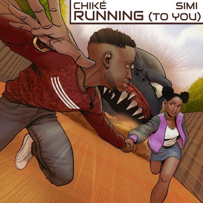 Chike Ft. Simi – Running (To You)