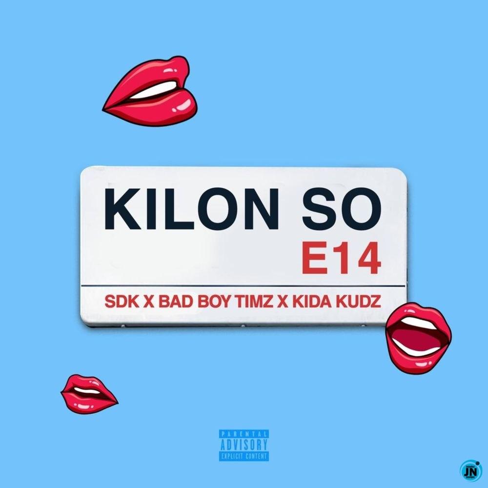 SDK – Kilon So ft. Badboy Timz, Kida Kudz