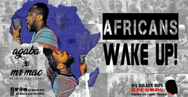 Agaba ft. Mr Mac – Africans Wake Up