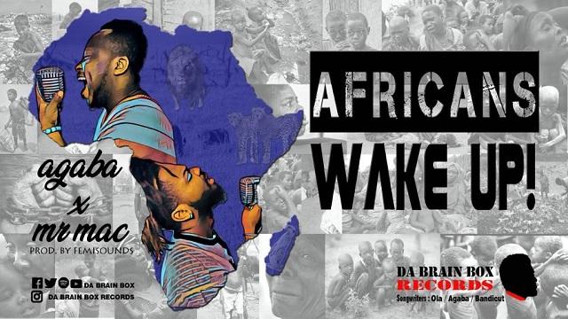 Agaba ft. Mr Mac – Africans Wake Up