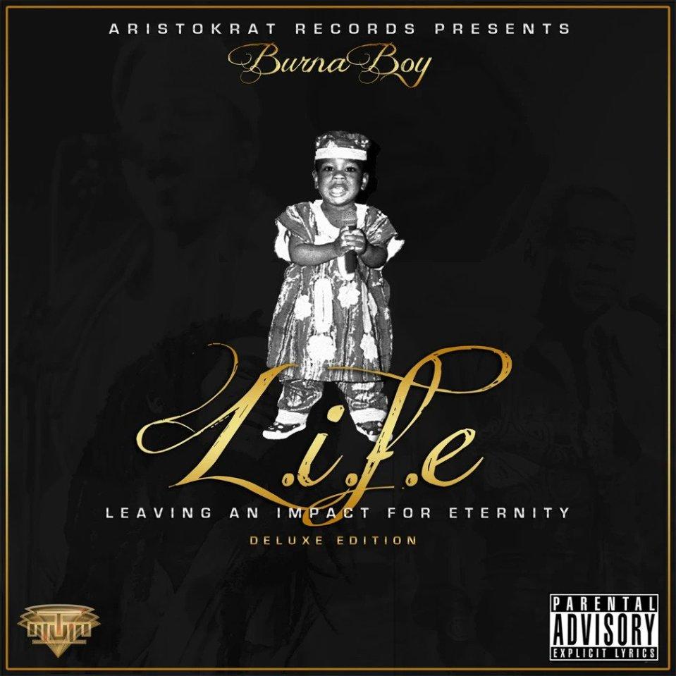 ALBUM: Burna Boy – L.I.F.E – Leaving an Impact for Eternity (Deluxe Edition)