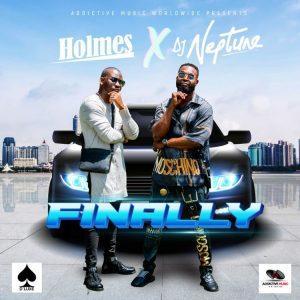 Holmes– Finally Ft. DJ Neptune