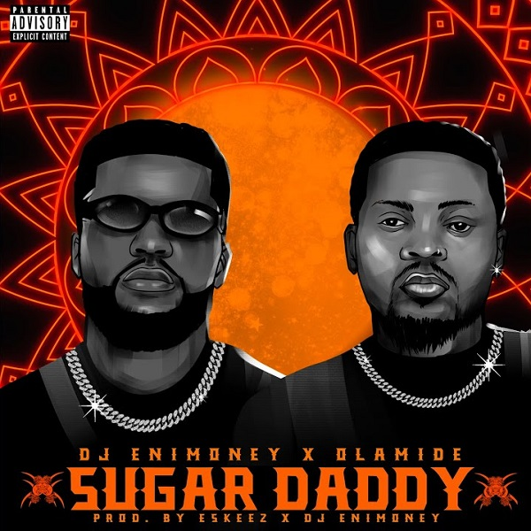 DJ Enimoney ft. Olamide – Sugar Daddy