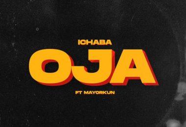 Ichaba – Oja ft. Mayorkun