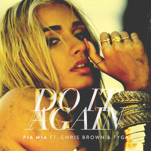 Pia Mia Ft. Chris Brown & Tyga – Do It Again