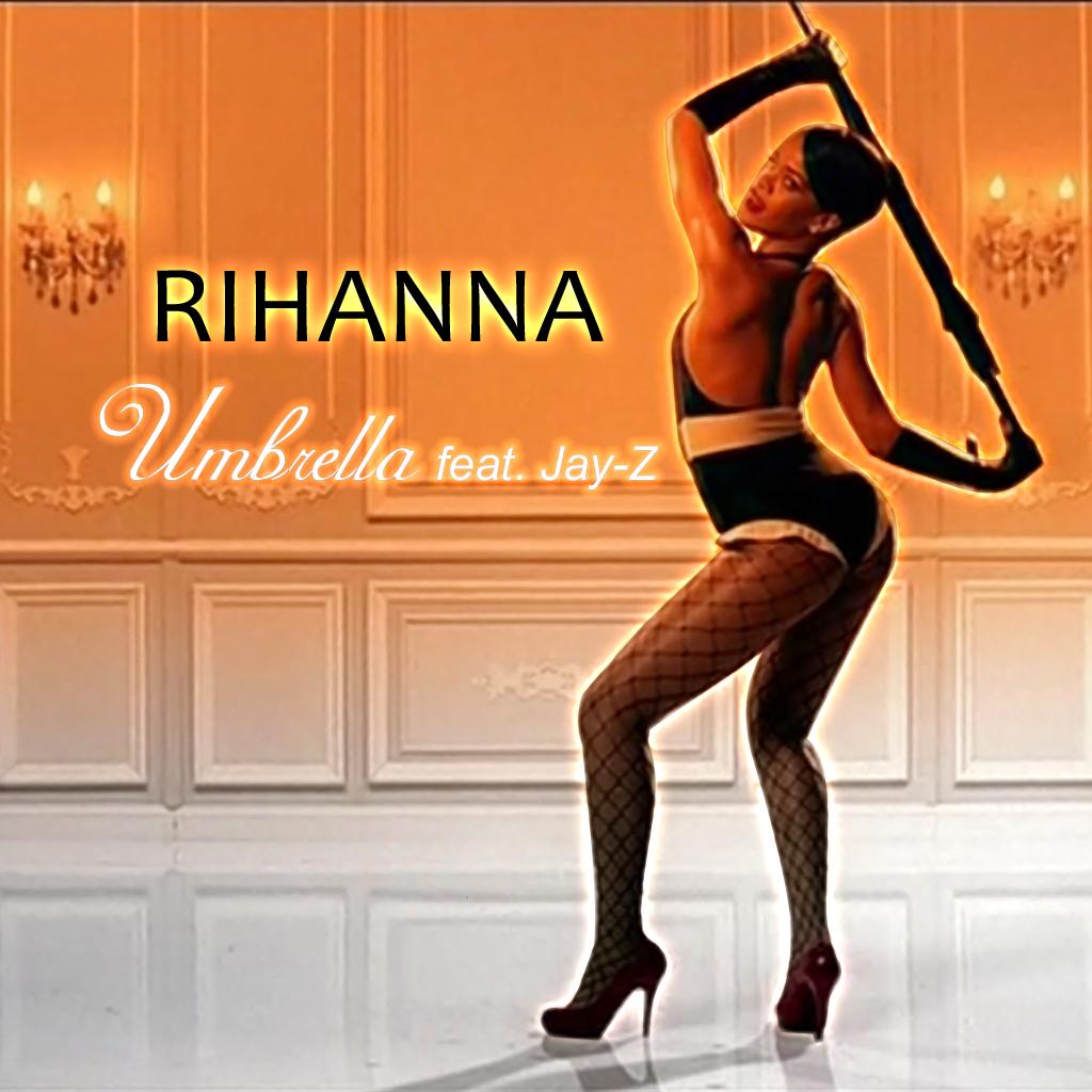 Rihanna – Umbrella ft. Jay Z