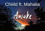 Chiiild Ft. Mahalia – Awake