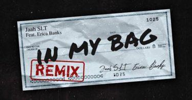 Jaah SLT Ft. Erica Banks – In My Bag Remix