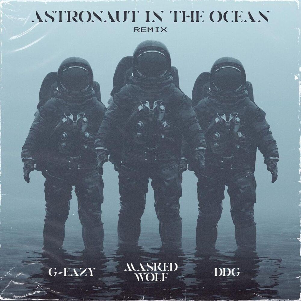 Masked Wolf (feat. G Eazy & DDG) – Astronaut In The Ocean (Remix)
