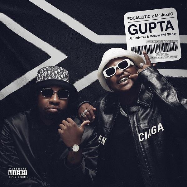 Focalistic & Mr JazziQ – Gupta ft. Lady Du, Mellow & Sleazy