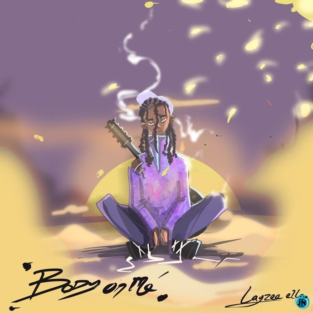 Layzee Ella - Body On Me