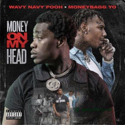 Wavy Navy Pooh & Moneybagg Yo – Money On My Head