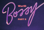 WurlD - Bossy Part II (Remix) ft. Erica Banks, Kida Kudz, Cuppy & Amaarae