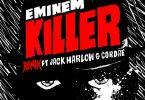 Eminem Ft. Cordae & Jack Harlow – Killer (Remix)