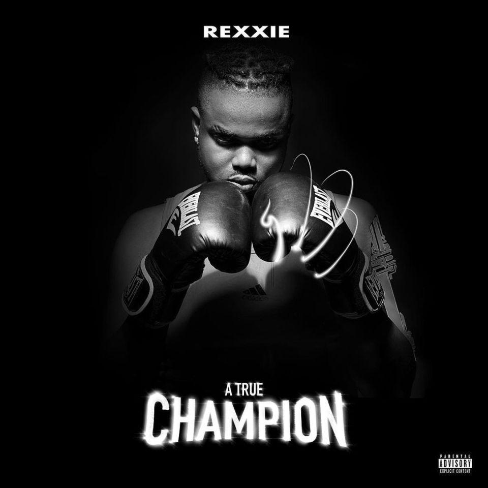 ALBUM: Rexxie – A True Champion