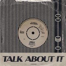 Jungle – Talk About It