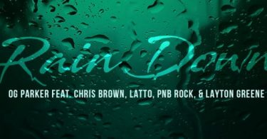 OG Parker Ft. Chris Brown, Latto, PnB Rock & Layton Greene – Rain Down